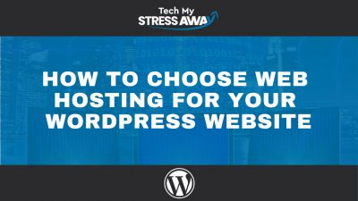 How To Choose Web Hosting For Your WordPress Website