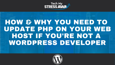 Updating PHP On Your WordPress Website For Non Developers