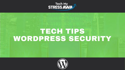Tech Tips – WordPress Security
