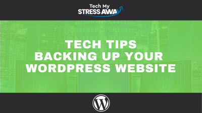 Read more about the article Tech Tips – Backing Up Your WordPress Website