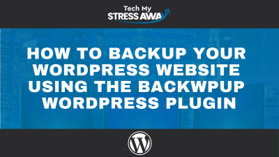 How To Backup A WordPress Website Using BackWPup